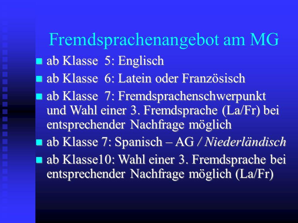 Fremdsprachenangebot am MG ab Klasse 5: Englisch ab Klasse 5: Englisch ab Klasse 6: Latein oder Französisch ab Klasse 6: Latein oder Französisch ab Kl