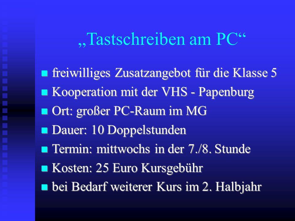 Tastschreiben am PC freiwilliges Zusatzangebot für die Klasse 5 freiwilliges Zusatzangebot für die Klasse 5 Kooperation mit der VHS - Papenburg Kooper