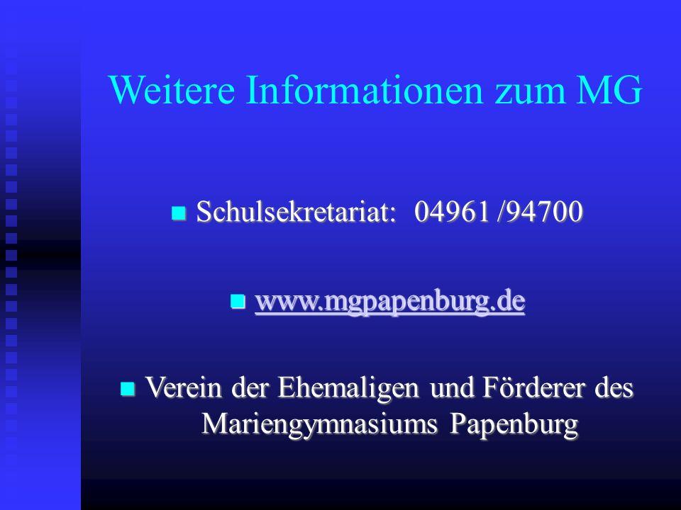 Weitere Informationen zum MG Schulsekretariat: 04961 /94700 Schulsekretariat: 04961 /94700 www.mgpapenburg.de www.mgpapenburg.de www.mgpapenburg.de Ve