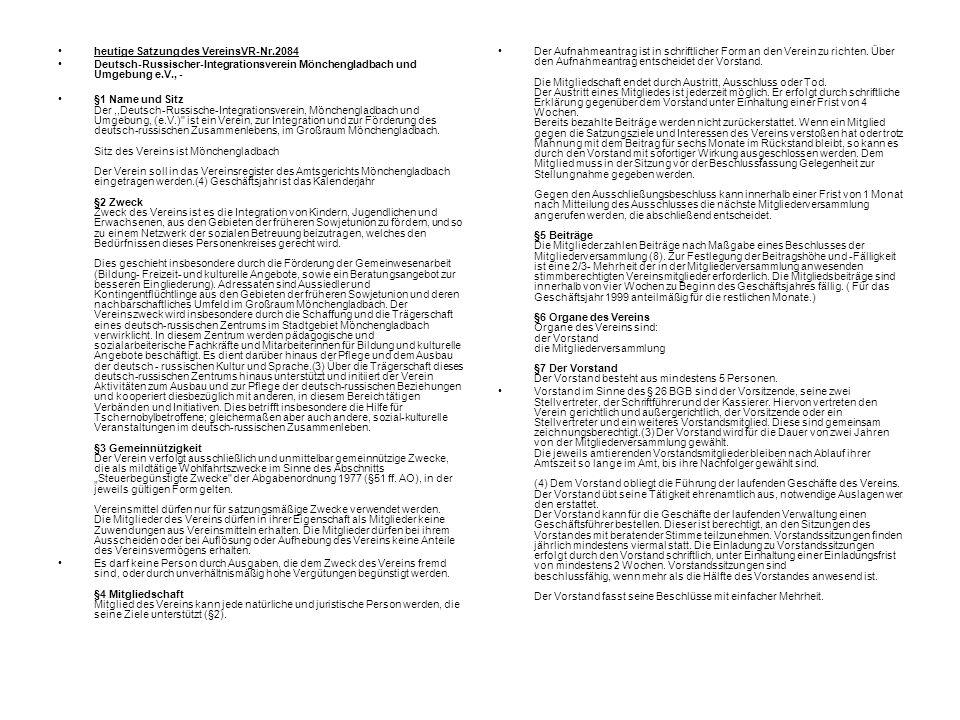 heutige Satzung des VereinsVR-Nr.2084 Deutsch-Russischer-Integrationsverein Mönchengladbach und Umgebung e.V., - §1 Name und Sitz Der,,Deutsch-Russisc