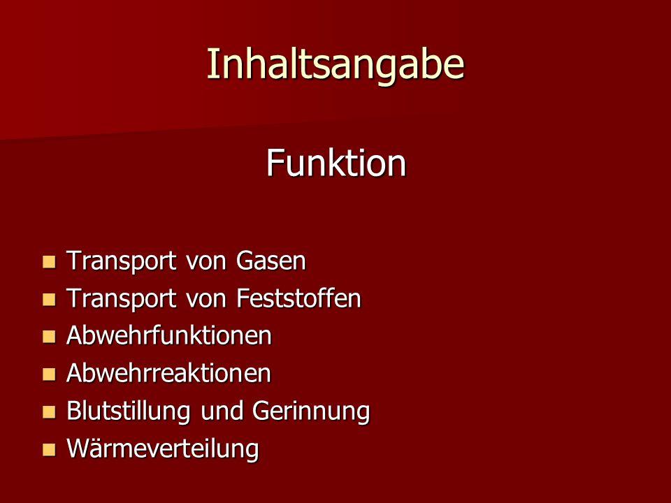 Inhaltsangabe Funktion Transport von Gasen Transport von Gasen Transport von Feststoffen Transport von Feststoffen Abwehrfunktionen Abwehrfunktionen A