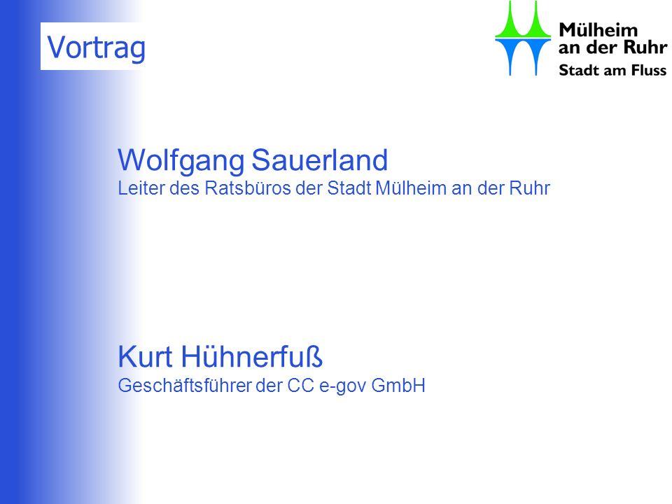 Vortrag Wolfgang Sauerland Leiter des Ratsbüros der Stadt Mülheim an der Ruhr Kurt Hühnerfuß Geschäftsführer der CC e-gov GmbH
