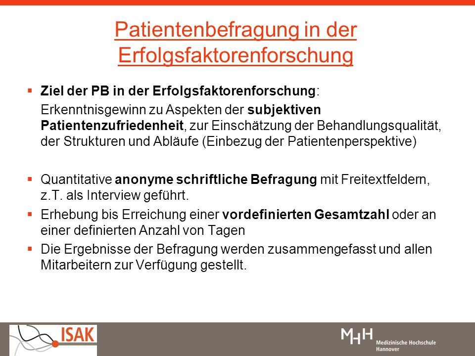 Patientenbefragung in der Erfolgsfaktorenforschung Ziel der PB in der Erfolgsfaktorenforschung: Erkenntnisgewinn zu Aspekten der subjektiven Patienten