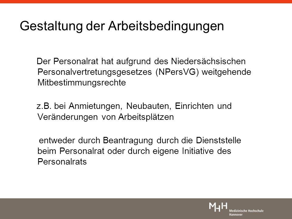 Gestaltung der Arbeitsbedingungen Der Personalrat hat aufgrund des Niedersächsischen Personalvertretungsgesetzes (NPersVG) weitgehende Mitbestimmungsr
