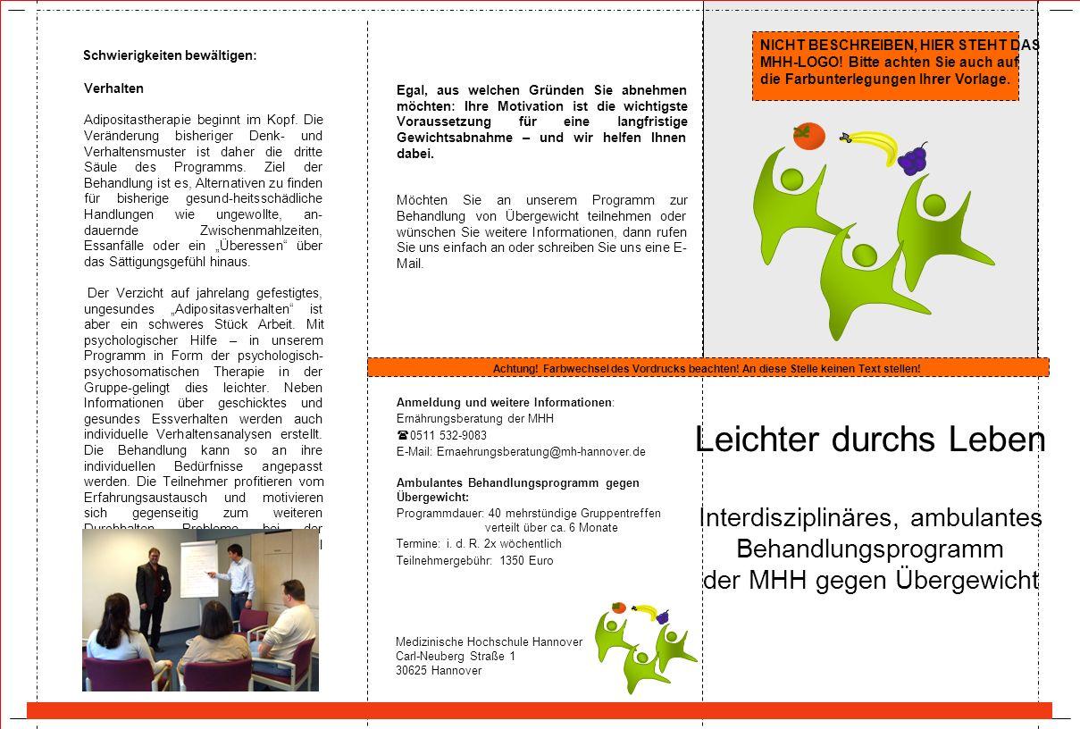 Leichter durchs Leben Interdisziplinäres, ambulantes Behandlungsprogramm der MHH gegen Übergewicht Medizinische Hochschule Hannover Carl-Neuberg Straß