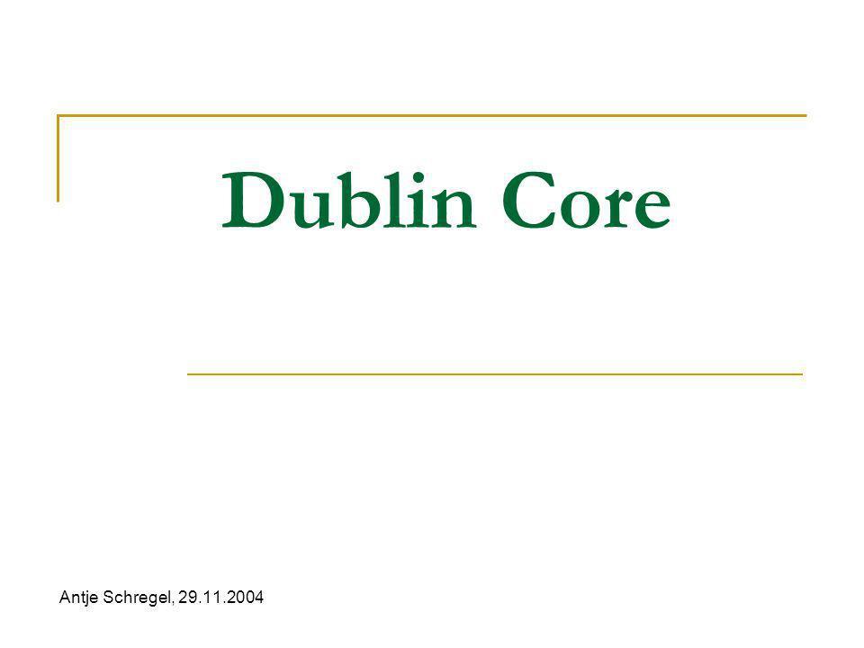 Dublin Core Antje Schregel, 29.11.2004
