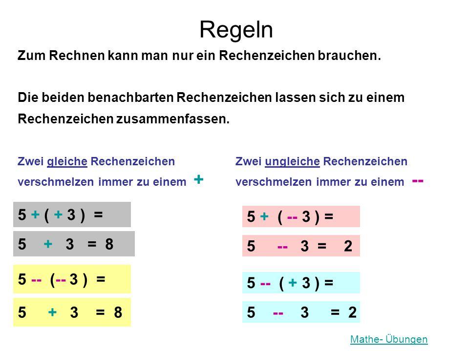 Regeln Zum Rechnen kann man nur ein Rechenzeichen brauchen. Die beiden benachbarten Rechenzeichen lassen sich zu einem Rechenzeichen zusammenfassen. Z