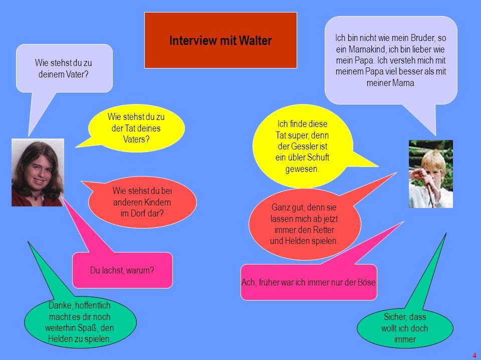 5 Interview mit Wilhelm Wie stehst du zu deinem Vater.
