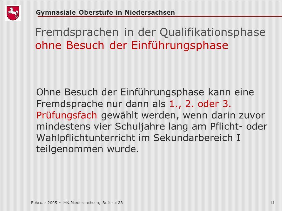 Gymnasiale Oberstufe in Niedersachsen Februar 2005 - MK Niedersachsen, Referat 3311 Fremdsprachen in der Qualifikationsphase ohne Besuch der Einführun