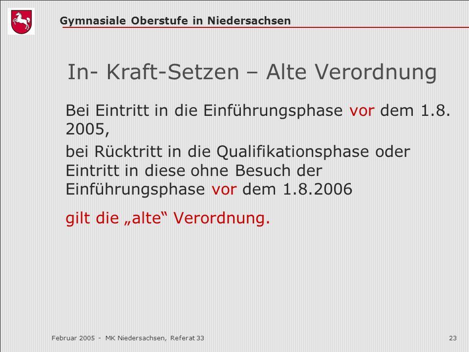 Gymnasiale Oberstufe in Niedersachsen Februar 2005 - MK Niedersachsen, Referat 3323 In- Kraft-Setzen – Alte Verordnung Bei Eintritt in die Einführungs