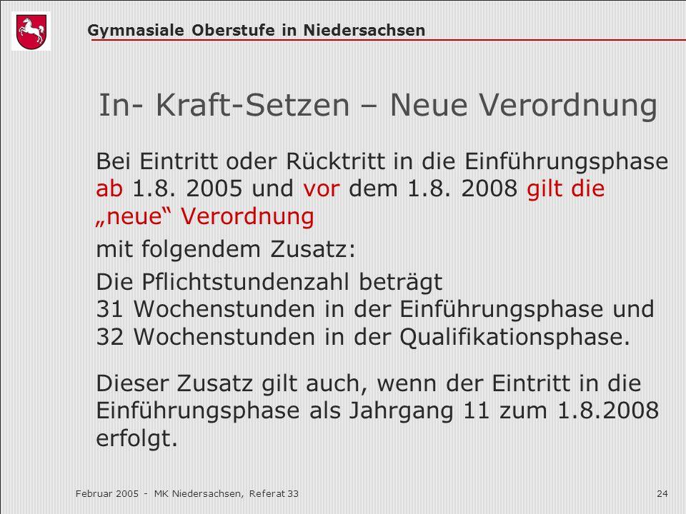 Gymnasiale Oberstufe in Niedersachsen Februar 2005 - MK Niedersachsen, Referat 3324 In- Kraft-Setzen – Neue Verordnung Bei Eintritt oder Rücktritt in