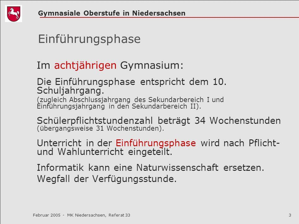 Gymnasiale Oberstufe in Niedersachsen Februar 2005 - MK Niedersachsen, Referat 333 Einführungsphase Im achtjährigen Gymnasium: Die Einführungsphase en