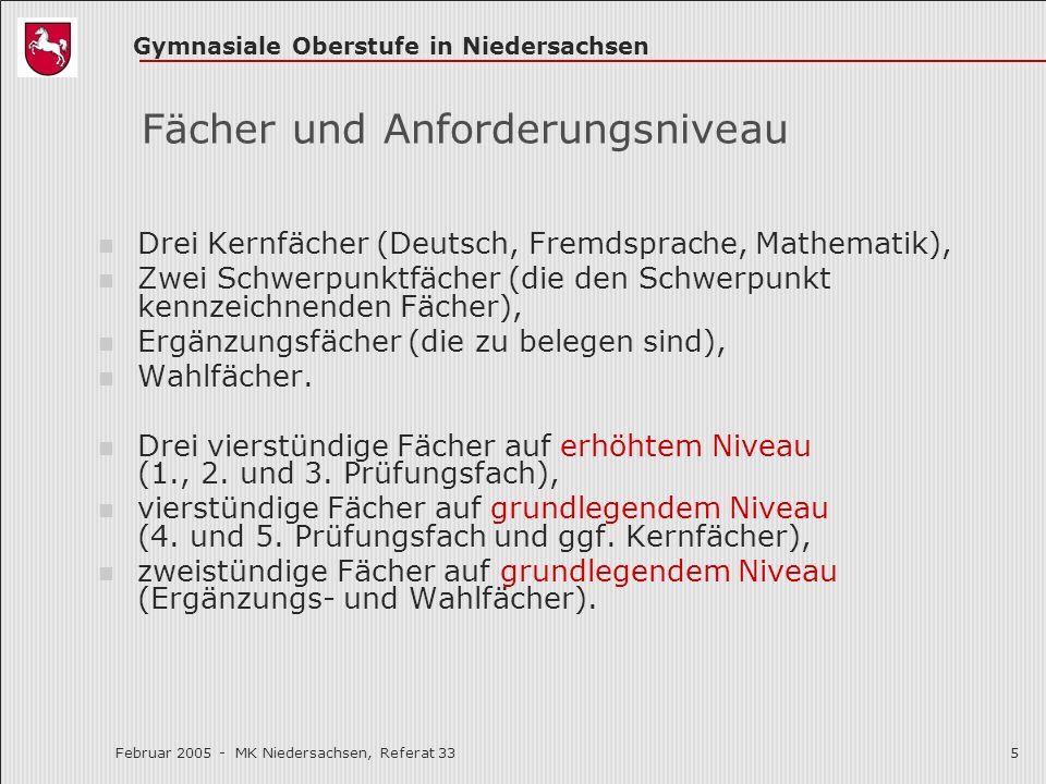 Gymnasiale Oberstufe in Niedersachsen Februar 2005 - MK Niedersachsen, Referat 335 Fächer und Anforderungsniveau Drei Kernfächer (Deutsch, Fremdsprach