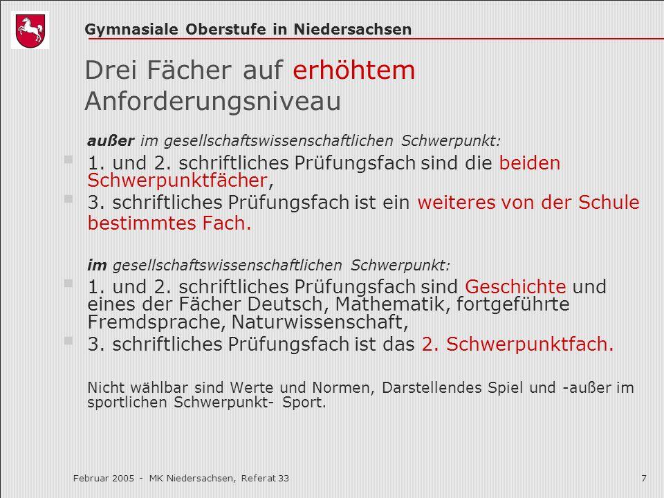 Gymnasiale Oberstufe in Niedersachsen Februar 2005 - MK Niedersachsen, Referat 337 Drei Fächer auf erhöhtem Anforderungsniveau außer im gesellschaftsw