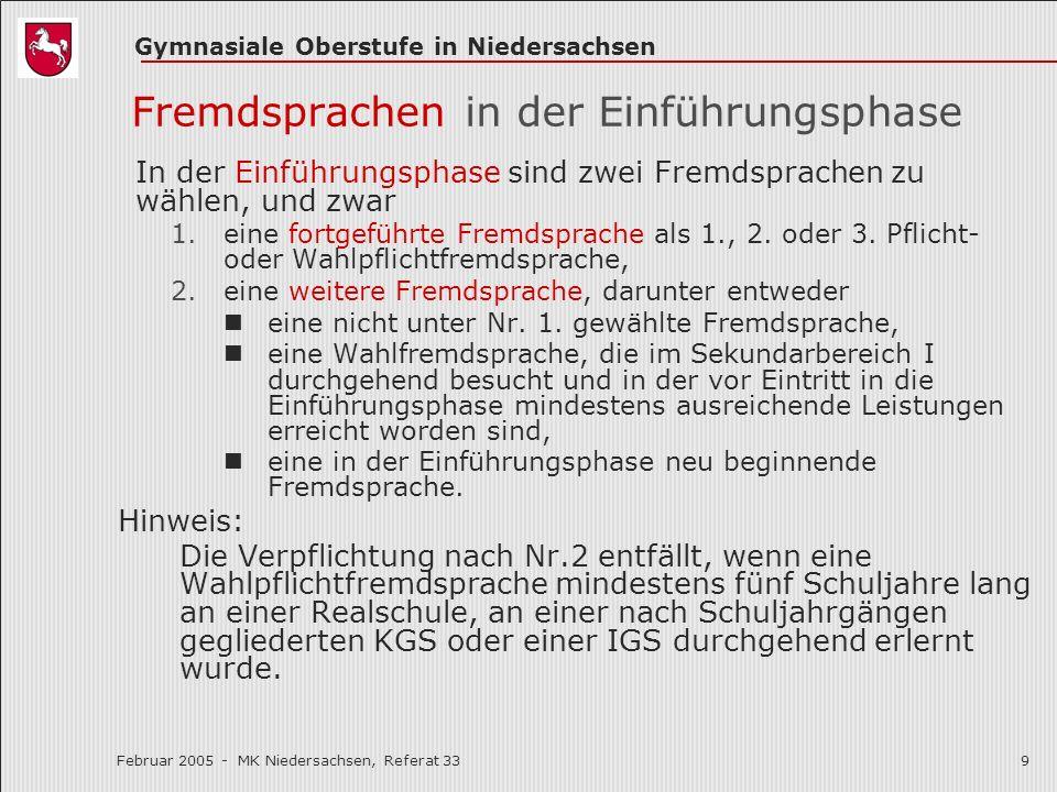 Gymnasiale Oberstufe in Niedersachsen Februar 2005 - MK Niedersachsen, Referat 339 Fremdsprachen in der Einführungsphase In der Einführungsphase sind