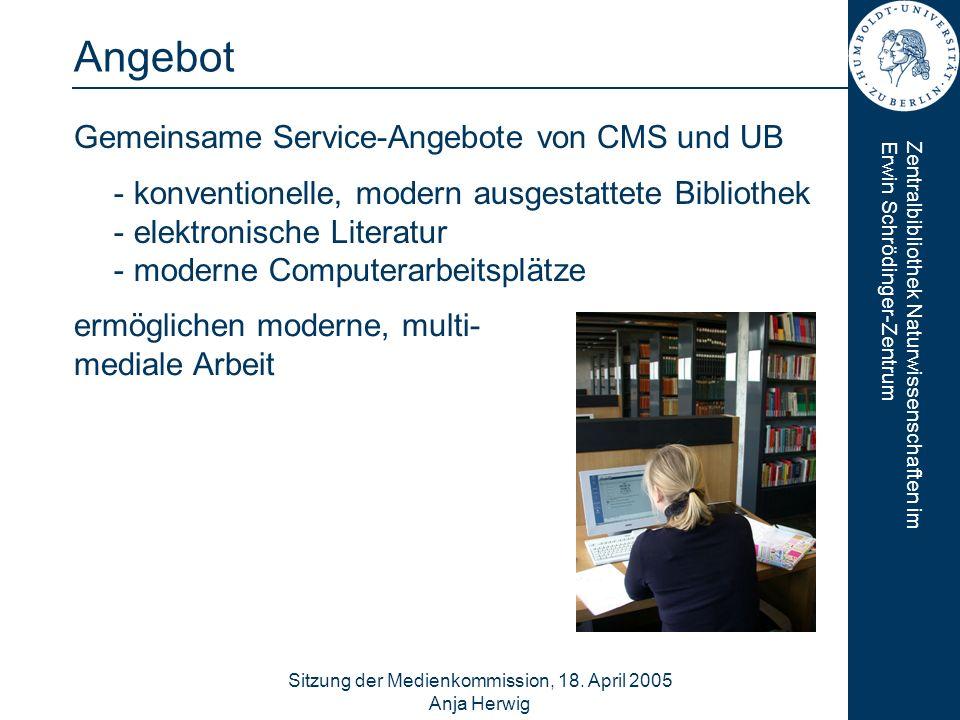 Zentralbibliothek Naturwissenschaften imErwin Schrödinger-Zentrum Sitzung der Medienkommission, 18. April 2005 Anja Herwig 4 Angebot Gemeinsame Servic