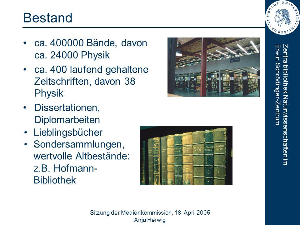 Zentralbibliothek Naturwissenschaften imErwin Schrödinger-Zentrum Sitzung der Medienkommission, 18. April 2005 Anja Herwig 8 Bestand ca. 400000 Bände,