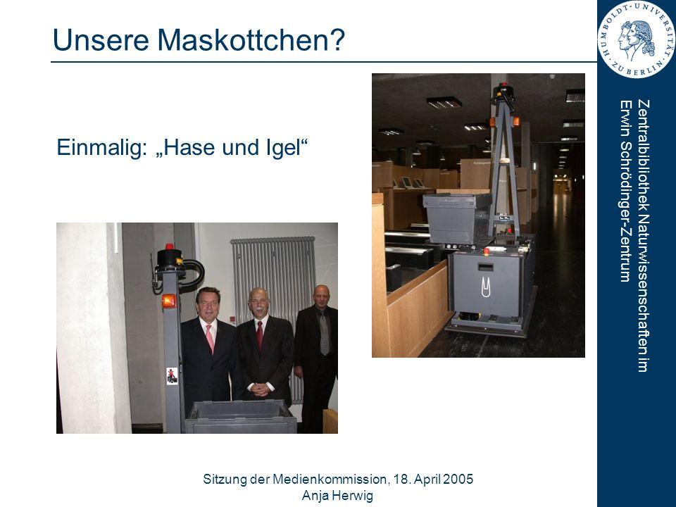 Zentralbibliothek Naturwissenschaften imErwin Schrödinger-Zentrum Sitzung der Medienkommission, 18. April 2005 Anja Herwig 9 Unsere Maskottchen? Einma