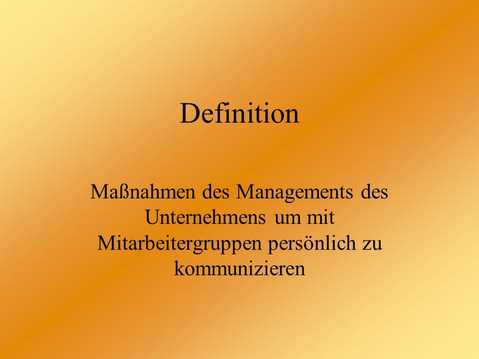 Definition Maßnahmen des Managements des Unternehmens um mit Mitarbeitergruppen persönlich zu kommunizieren