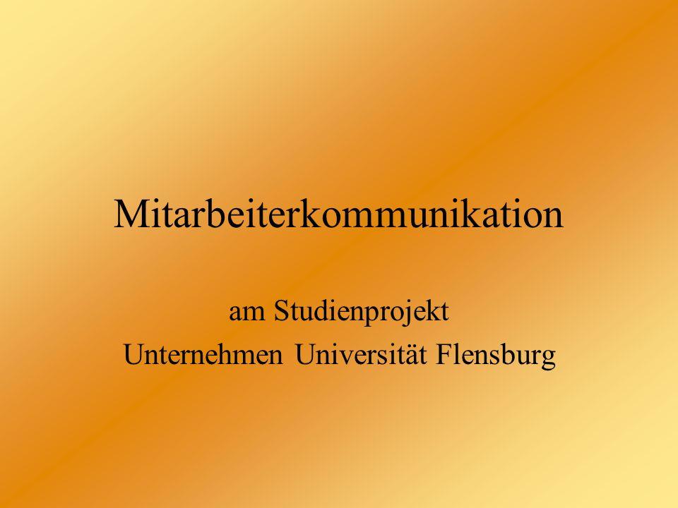 Mitarbeiterkommunikation am Studienprojekt Unternehmen Universität Flensburg