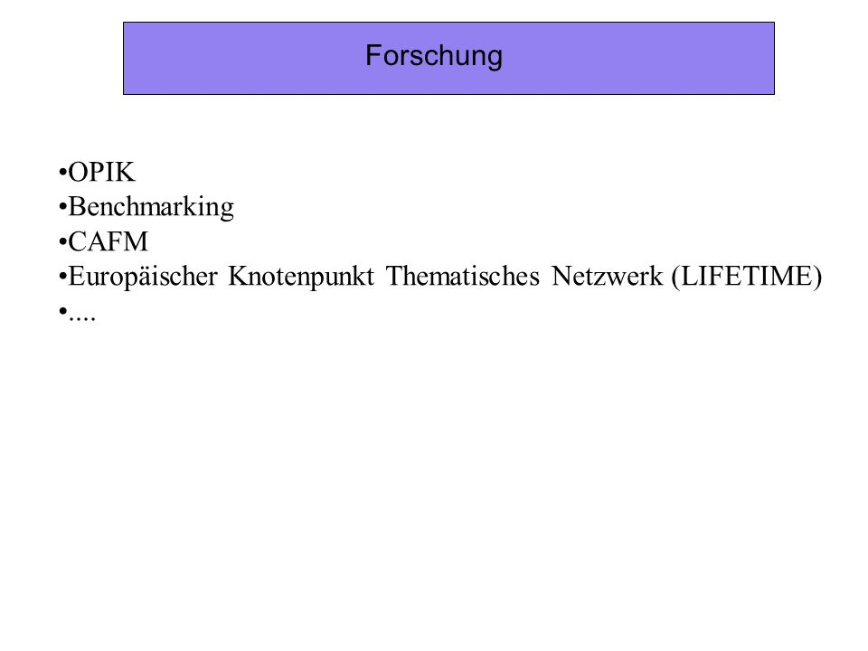 Forschung OPIK Benchmarking CAFM Europäischer Knotenpunkt Thematisches Netzwerk (LIFETIME)....