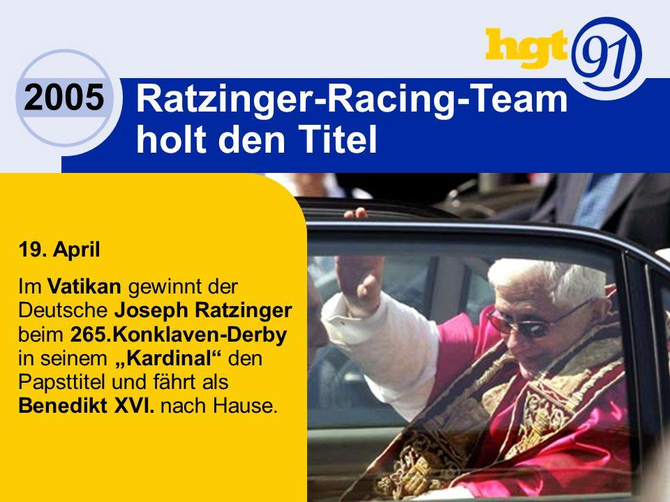 2005 Ratzinger-Racing-Team holt den Titel 19.