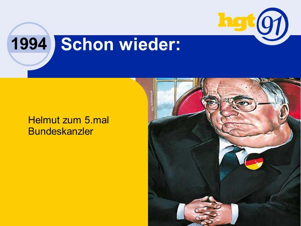 Schon wieder: Helmut zum 5.mal Bundeskanzler