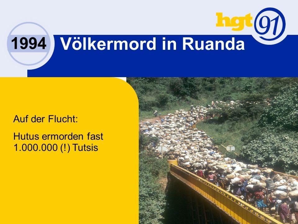1994 Völkermord in Ruanda Auf der Flucht: Hutus ermorden fast 1.000.000 (!) Tutsis