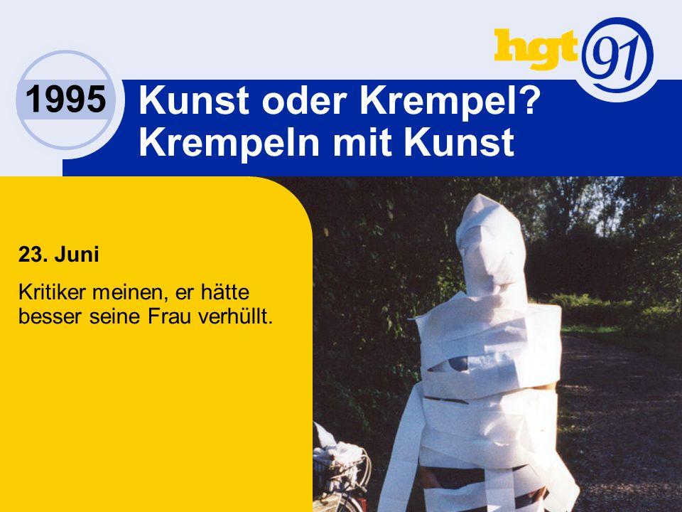 1995 Kunst oder Krempel. Krempeln mit Kunst 23.