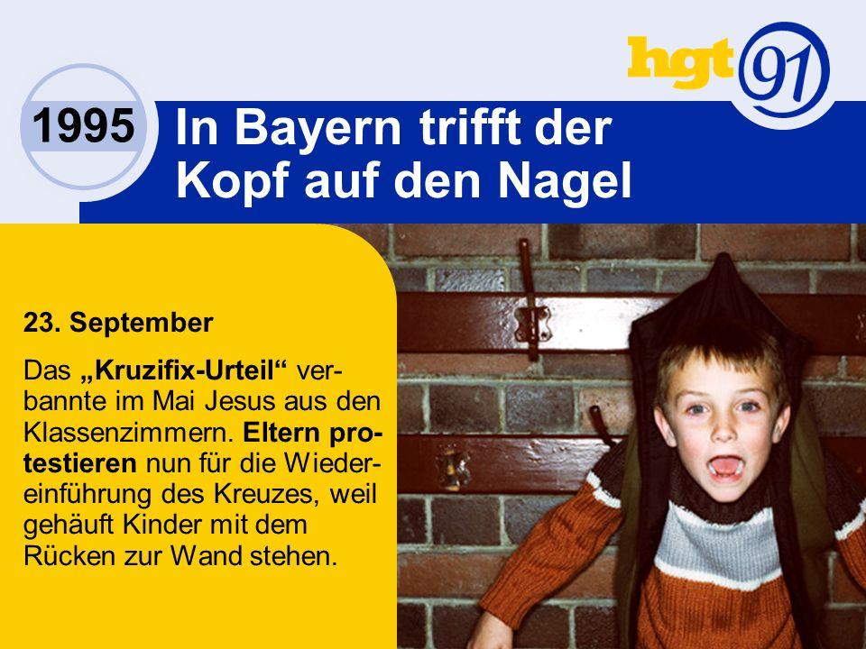 1995 In Bayern trifft der Kopf auf den Nagel 23.