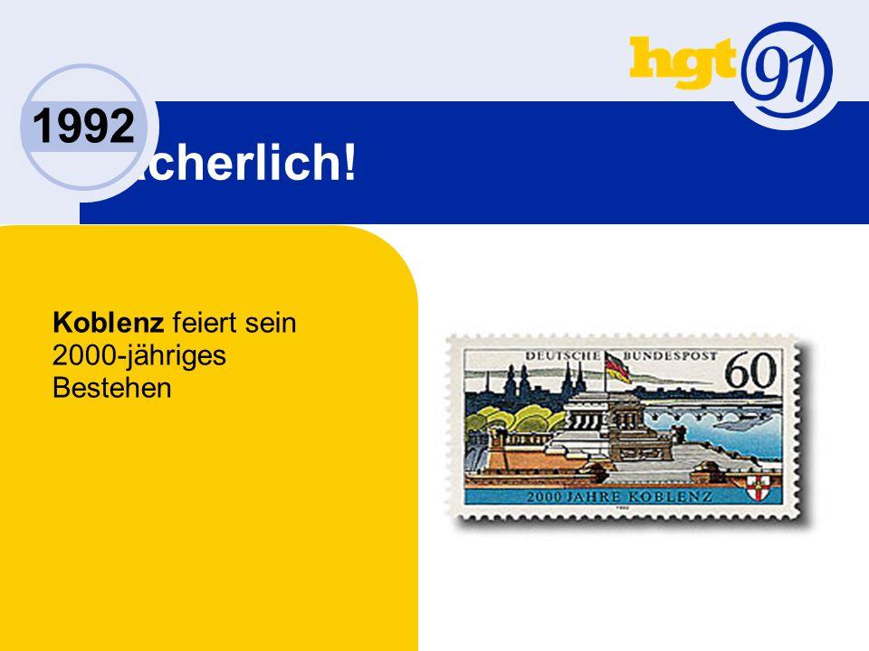 Lächerlich! 1992 Koblenz feiert sein 2000-jähriges Bestehen