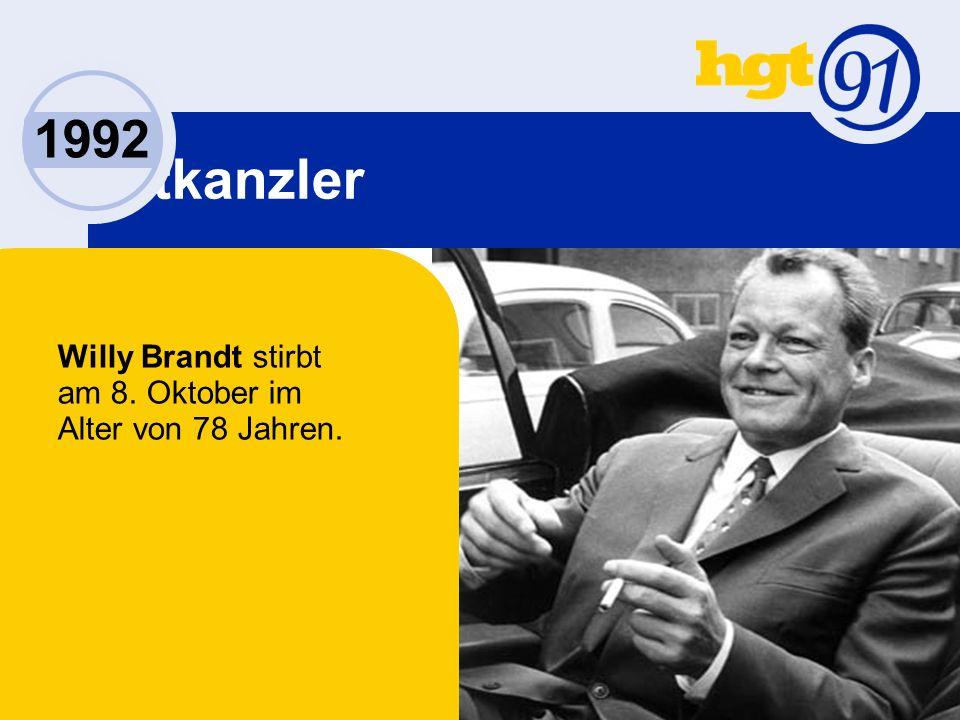 Altkanzler 1992 Willy Brandt stirbt am 8. Oktober im Alter von 78 Jahren.