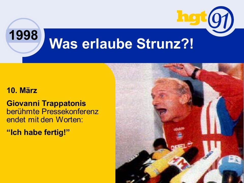1998 Was erlaube Strunz . 10.