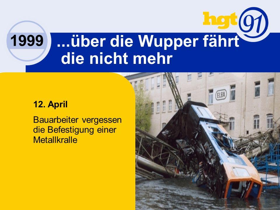 1999...über die Wupper fährt die nicht mehr 12.