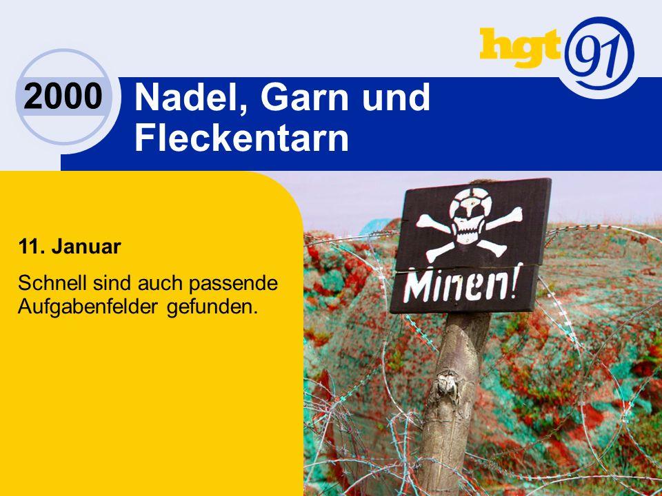 2000 Nadel, Garn und Fleckentarn 11. Januar Schnell sind auch passende Aufgabenfelder gefunden.