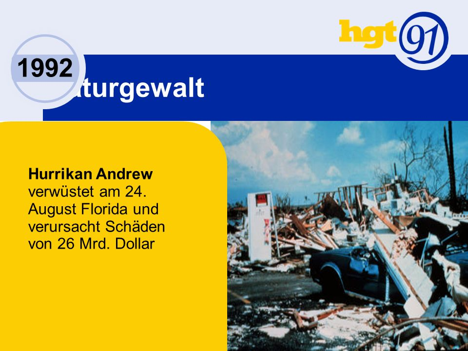 Naturgewalt 1992 Hurrikan Andrew verwüstet am 24. August Florida und verursacht Schäden von 26 Mrd.