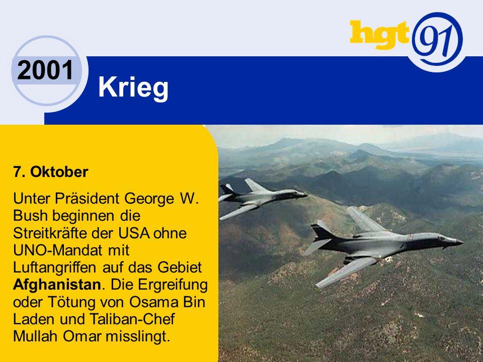 2001 Krieg 7. Oktober Unter Präsident George W.