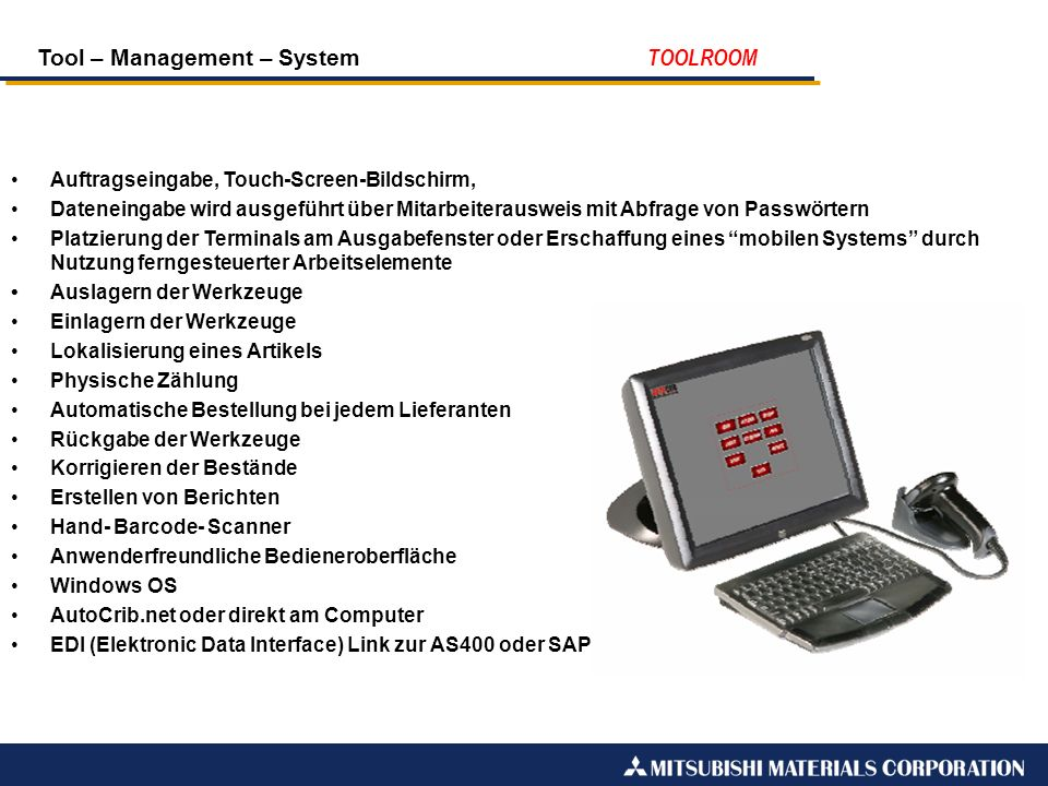 Tool – Management – System TOOLROOM Auftragseingabe, Touch-Screen-Bildschirm, Dateneingabe wird ausgeführt über Mitarbeiterausweis mit Abfrage von Pas