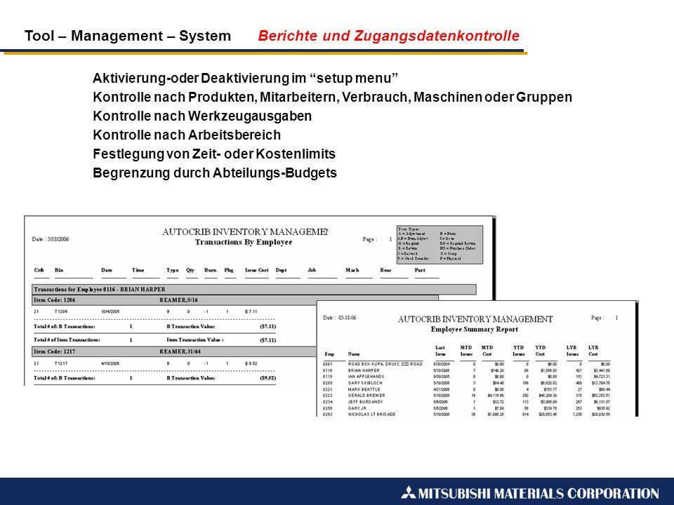 Tool – Management – System Berichte und Zugangsdatenkontrolle Aktivierung-oder Deaktivierung im setup menu Kontrolle nach Produkten, Mitarbeitern, Ver
