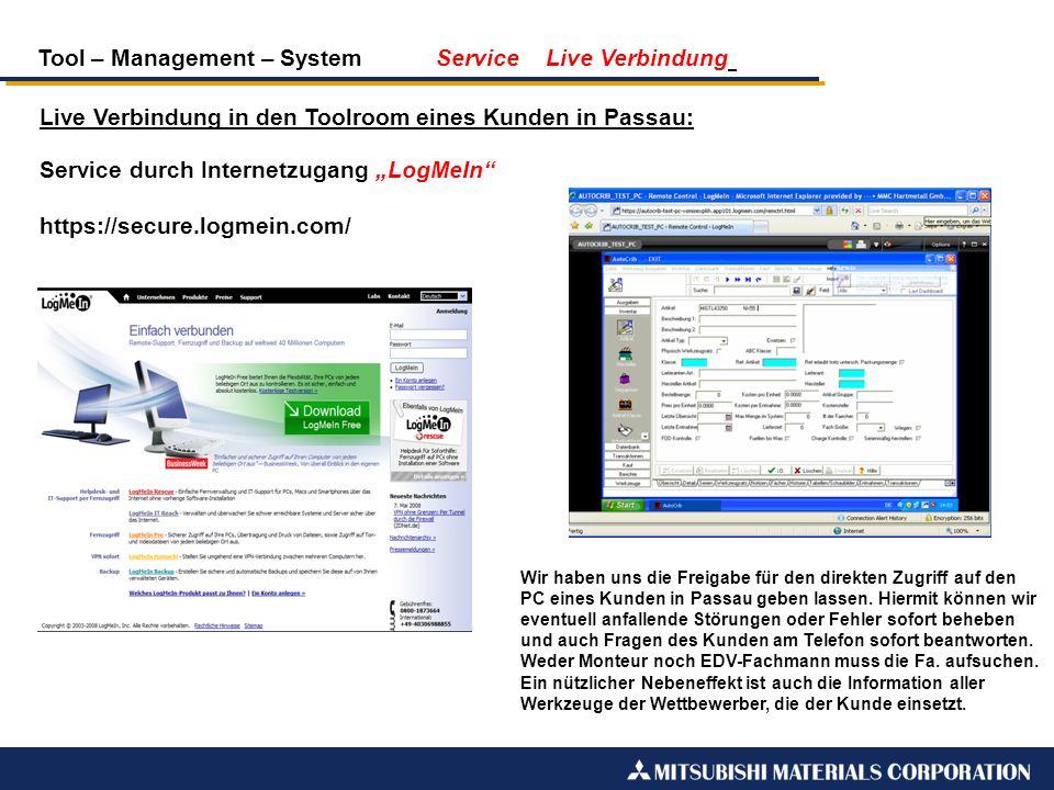 Tool – Management – System Service Live Verbindung Live Verbindung in den Toolroom eines Kunden in Passau: Service durch Internetzugang LogMeIn https: