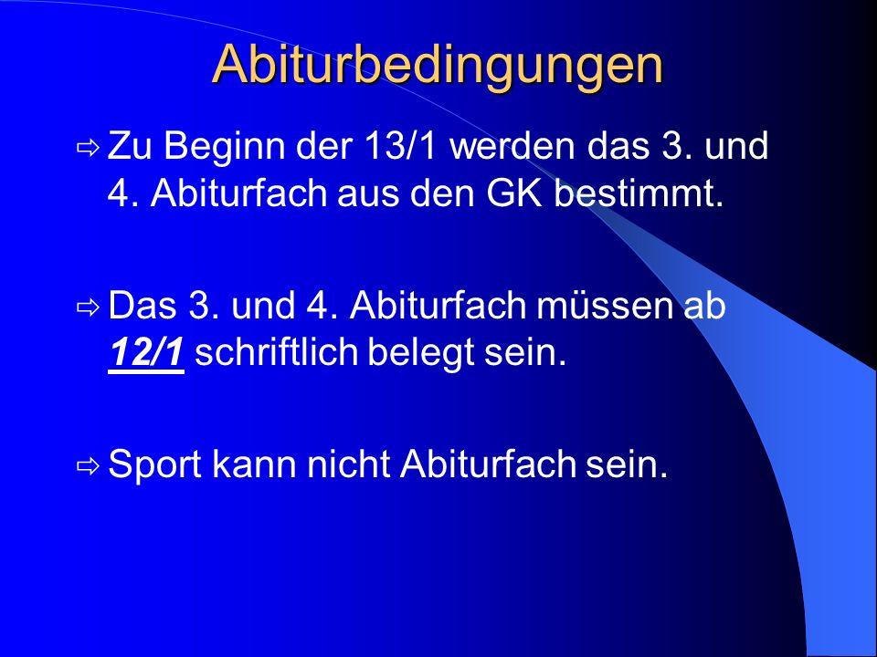 Abiturbedingungen Das Abitur wird in den beiden Leistungskursen und in zwei weiteren Grundkursen (3. und 4. Abiturfach) abgelegt. Das 3. Abiturfach wi