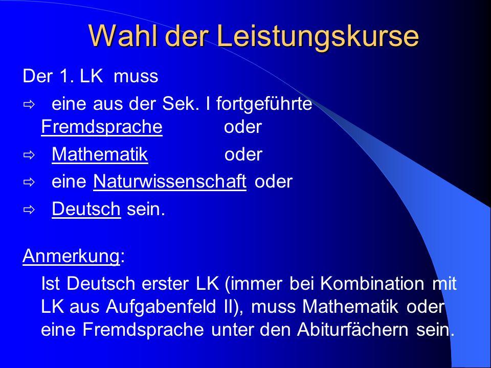 Anrechnung der Kurse für die Abiturzulassung 6 LK (12.1 – 13.1) – Die vier LK in 12.1 und 12.2 werden zweifach, die beiden LK in 13.1 dreifach gewertet.