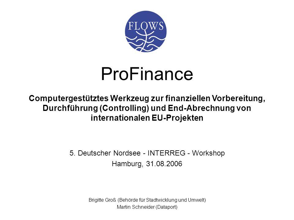 ProFinance Brigitte Groß (Behörde für Stadtwicklung und Umwelt) Martin Schneider (Dataport) Computergestütztes Werkzeug zur finanziellen Vorbereitung,