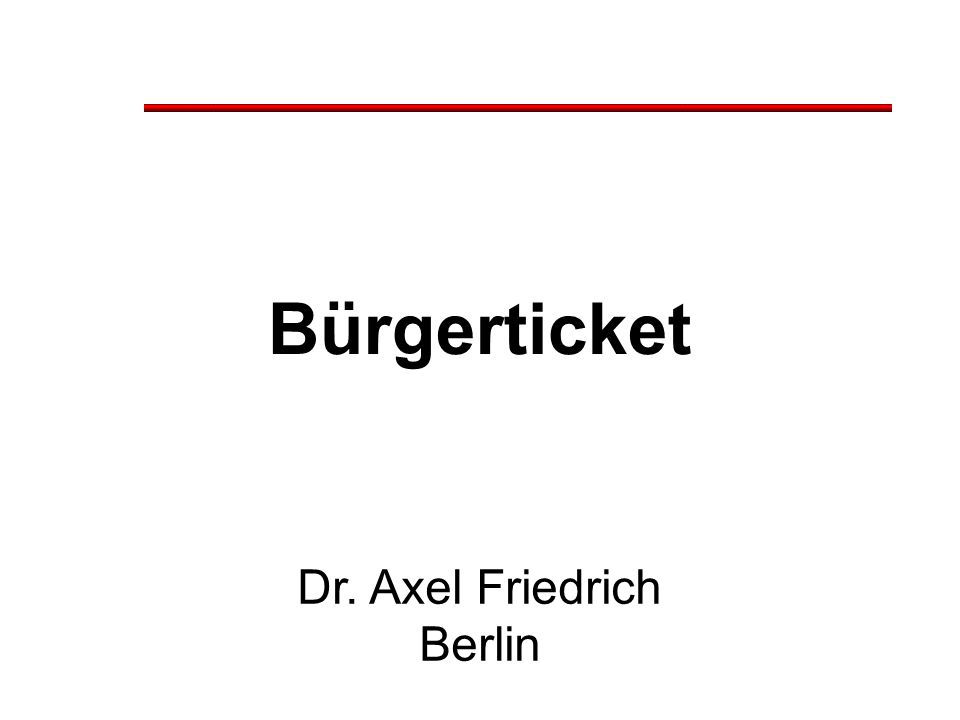 Bürgerticket Dr. Axel Friedrich Berlin