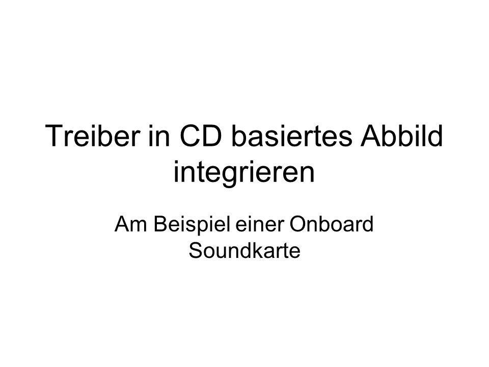 Treiber in CD basiertes Abbild integrieren Am Beispiel einer Onboard Soundkarte