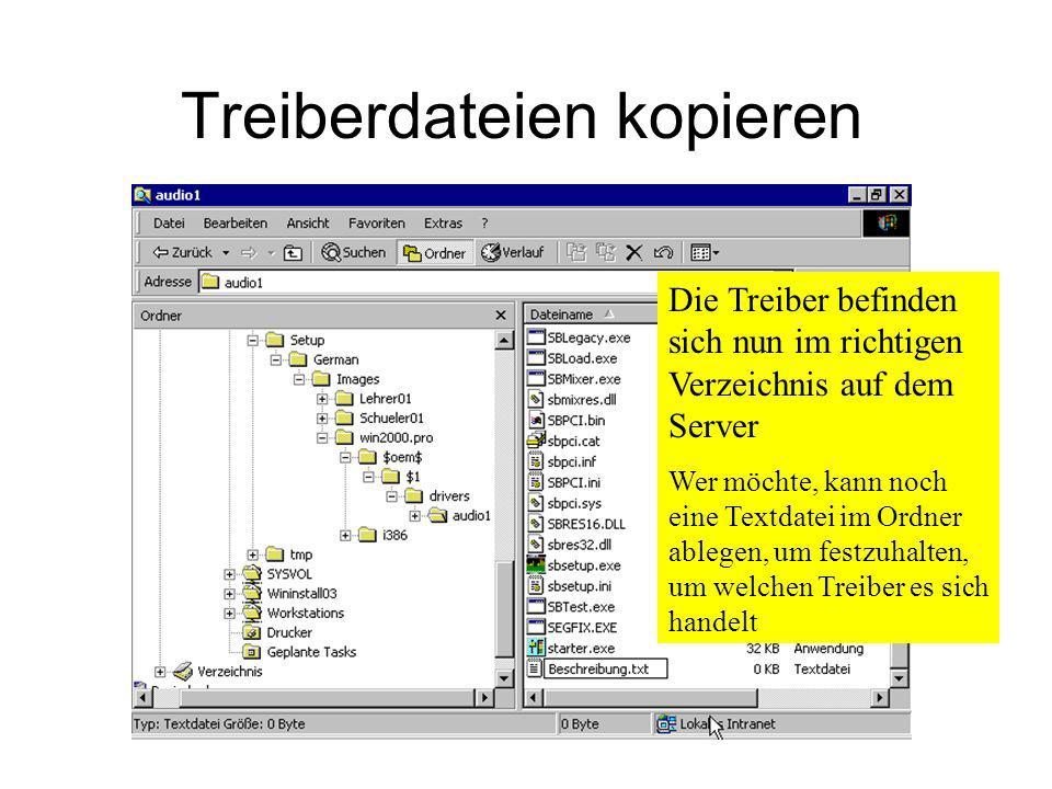 Treiberdateien kopieren Die Treiber befinden sich nun im richtigen Verzeichnis auf dem Server Wer möchte, kann noch eine Textdatei im Ordner ablegen,