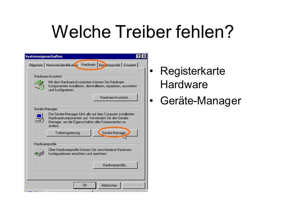 Welche Treiber fehlen? Registerkarte Hardware Geräte-Manager