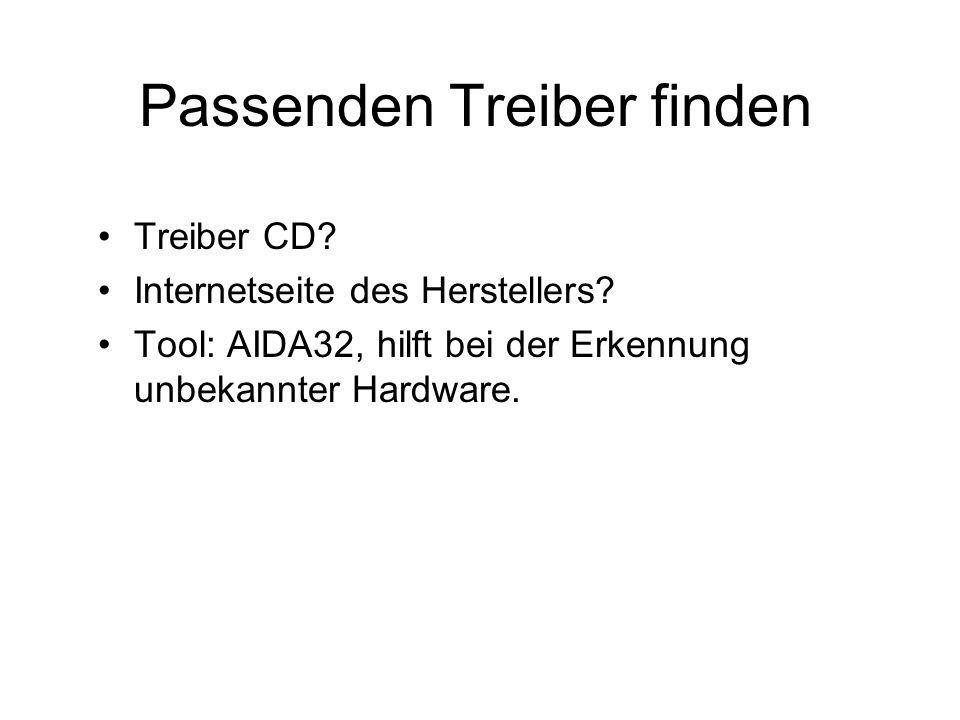 Passenden Treiber finden Treiber CD? Internetseite des Herstellers? Tool: AIDA32, hilft bei der Erkennung unbekannter Hardware.