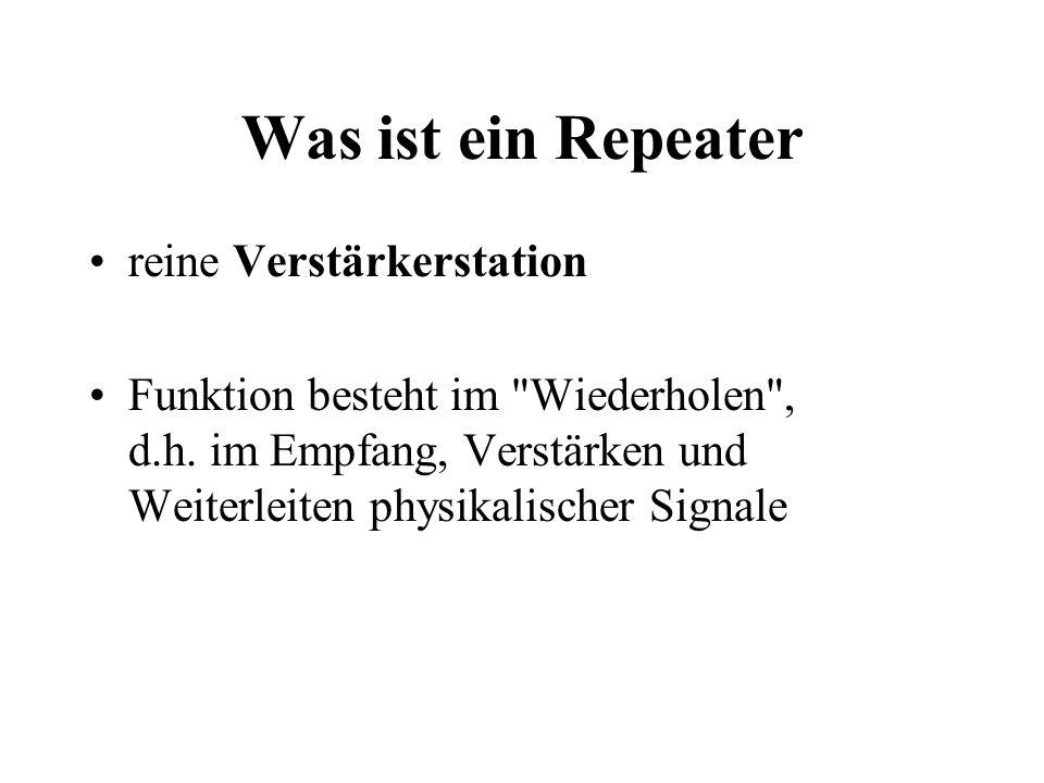 Was ist ein Repeater reine Verstärkerstation Funktion besteht im