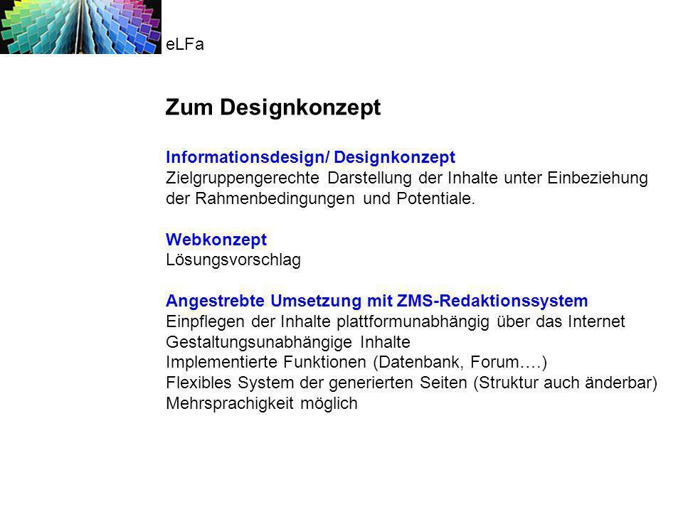 Informationsdesign/ Designkonzept Zielgruppengerechte Darstellung der Inhalte unter Einbeziehung der Rahmenbedingungen und Potentiale. Webkonzept Lösu